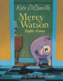 Mercy Watson Fights Crime