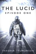The Lucid: Episode One: Post-Apocalyptic