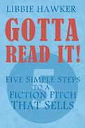 Gotta Read It! - Five Simple Steps to a Fiction Pitch That Sells