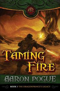 Taming Fire (The Dragonprince's Legacy, #1)