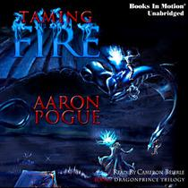 Taming Fire: Dragonprince Trilogy, Book 1
