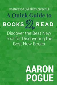 A Quick Guide to Books2Read (Unstressed Syllables Presents)|NOOK Book